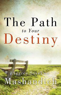 The Path to Your Destiny