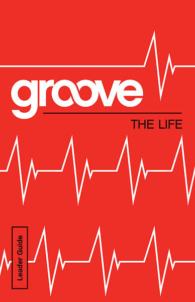 Groove: The Life Leader Guide