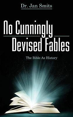 No Cunningly Devised Fables