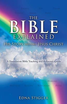 The Bible His Story (History) Explained
