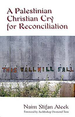 A Palestinian Christian Cry for Reconciliation