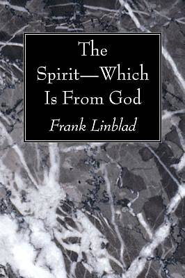 The Spirit--Which Is from God