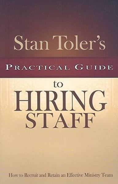Stan Tolers Practical Guide to Hiring Staff