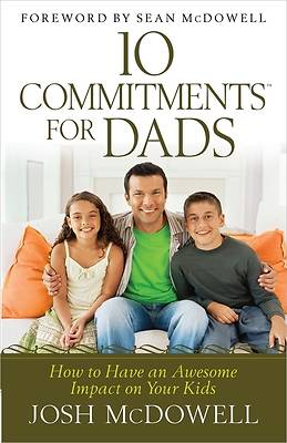 10 Commitments? for Dads