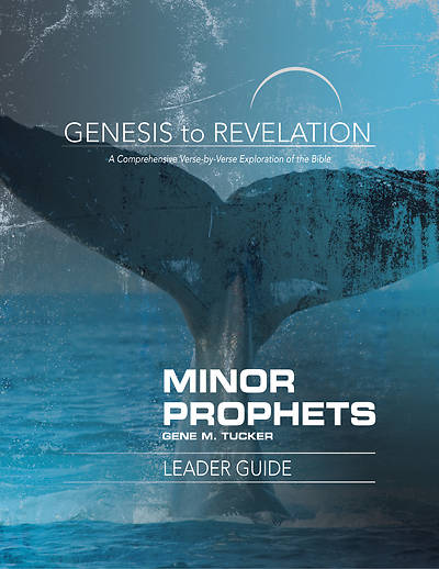 Genesis to Revelation: Minor Prophets Leader Guide