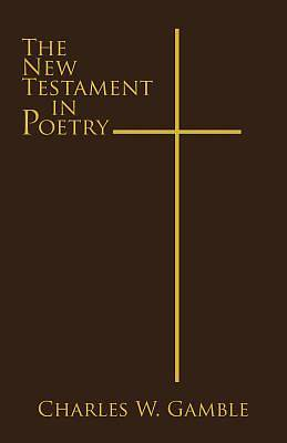 The New Testament in Poetry
