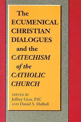 The Ecumenical Christian Dialogues and the Catechism of the Catholic Church
