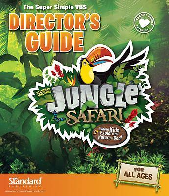 Standard VBS 2014 Jungle Safari Directors Guide