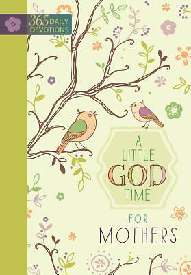 A Little God Time for Mothers Devotional