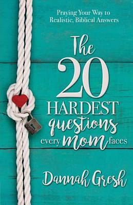 The 20 Hardest Questions Every Mom Faces [ePub Ebook]