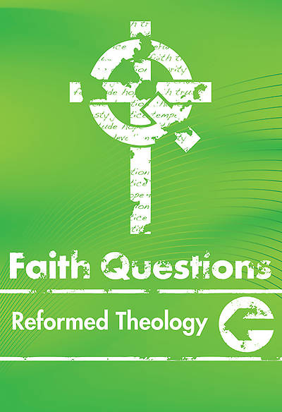 We Believe Faith Questions - Reformed Theology