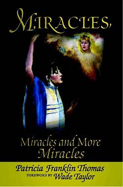 Miracles, Miracles and More Miracles