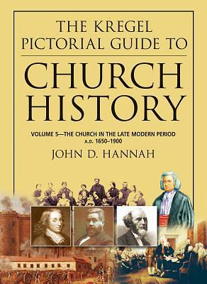 Kregel Pictorial Guide to Church History, The, Vol. 5
