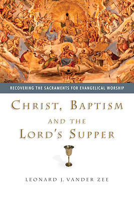 Christ, Baptism and the Lords Supper