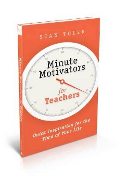 Minute Motivators for Teachers