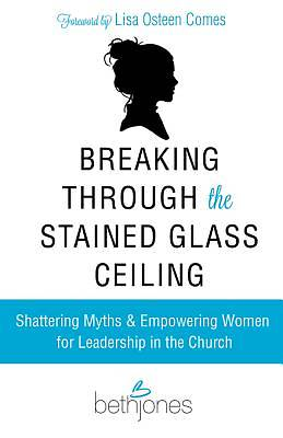 Breaking Through the Stained Glass Ceiling [ePub Ebook]
