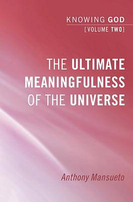 The Ultimate Meaningfulness of the Universe