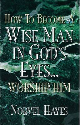 How to Become a Wise Man in Gods Eyes