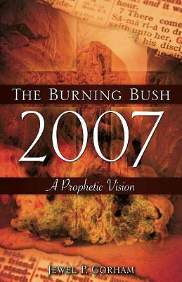 The Burning Bush 2007