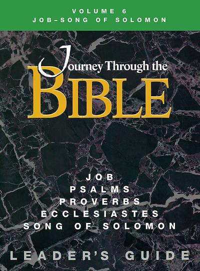Journey Through the Bible Volume 6: Job - Song of Solomon Leaders Guide