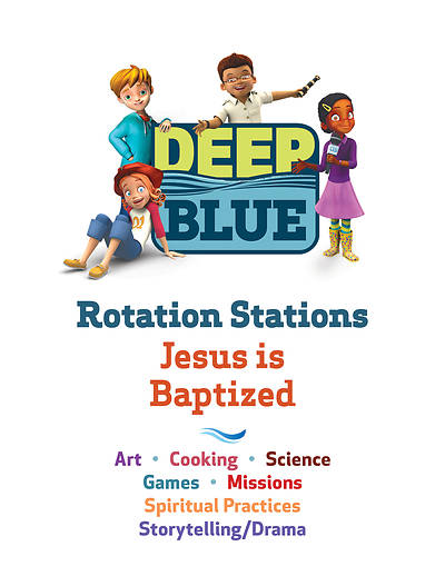 Deep Blue Rotation Stations: Jesus Is Baptized  - Entire Unit Download