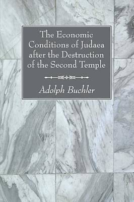 The Economic Conditions of Judaea After the Destruction of the Second Temple