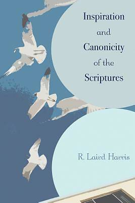 Inspiration and Canonicity of the Scriptures
