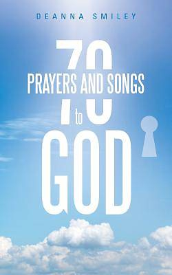 70 Prayers and Songs to God
