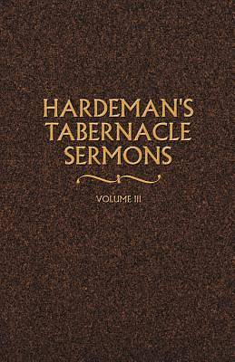 Hardemans Tabernacle Sermons Volume III
