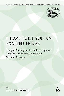 I Have Built You an Exalted House