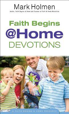 Faith Begins @ Home Devotions [ePub Ebook]