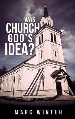 Was Church Gods Idea?