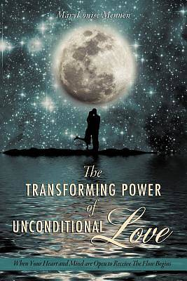The Transforming Power of Unconditional Love