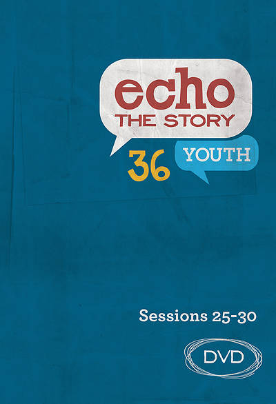 Echo the Story 36 Youth DVD Sessions 25-30