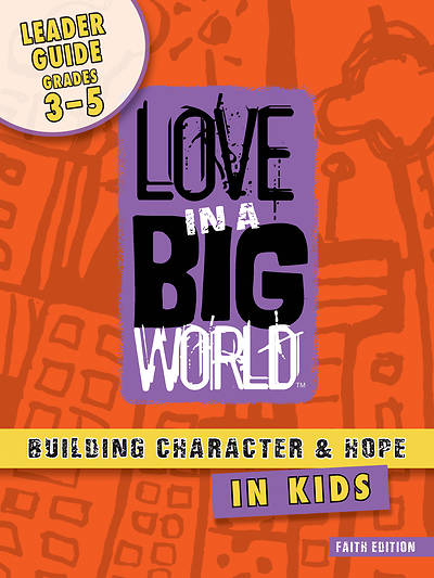 Love In A Big World: Diversity/ Social Justice Gr 3-5 Leader (5 Sessions) print