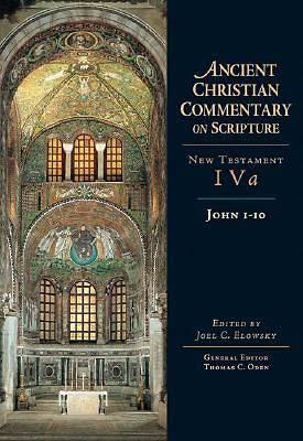 Ancient Christian Commentary on Scripture - John 1-10