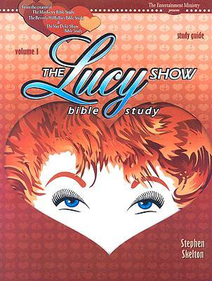 The Lucy Show Bible Study Study Guide, Vol I