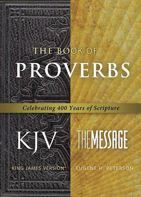 The Message/King James Version Parallel Proverbs
