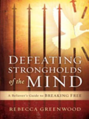 Defeating Strongholds of the Mind [ePub Ebook]