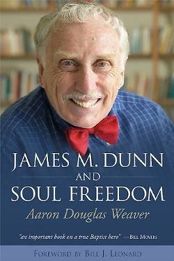 James M. Dunn and Soul Freedom