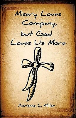 Misery Loves Company, But God Loves Us More