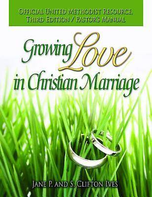 Growing Love in Christian Marriage Third Edition - Pastors Manual
