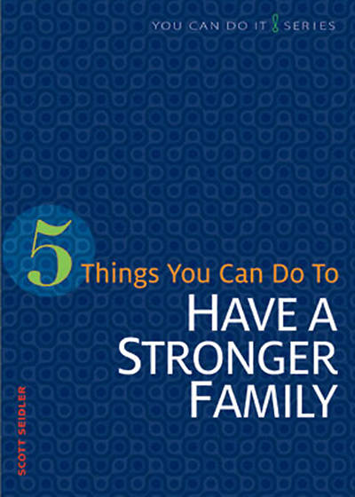 5 Things You Can Do to Have a Stronger Family