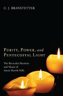 Purity, Power, and Pentecostal Light