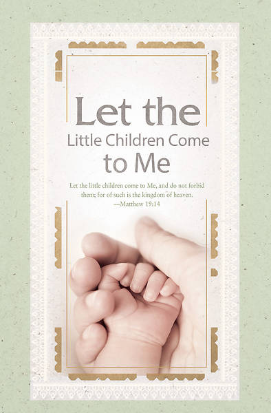 Let the Little Children Come to Me Child Dedication Bulletin Pkg of 100