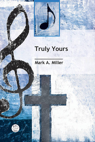 Truly Yours SATB Anthem