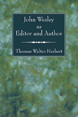 John Wesley as Editor and Author