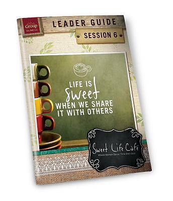 Sweet Life Cafe Session 6 Leader Guide