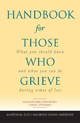 Handbook for Those Who Grieve