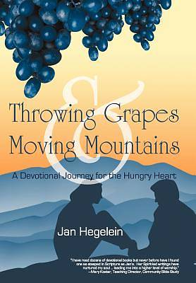 Throwing Grapes and Moving Mountains